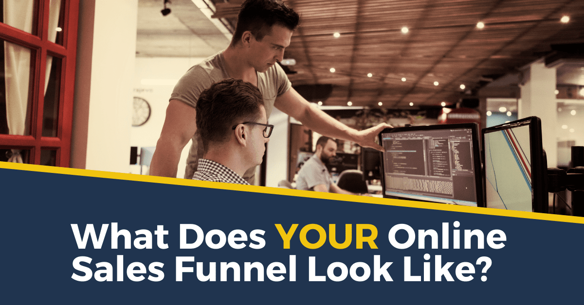 What Does YOUR Online Sales Funnel Look Like?